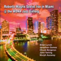 Roberto Magris Sextet Live in Miami-2017