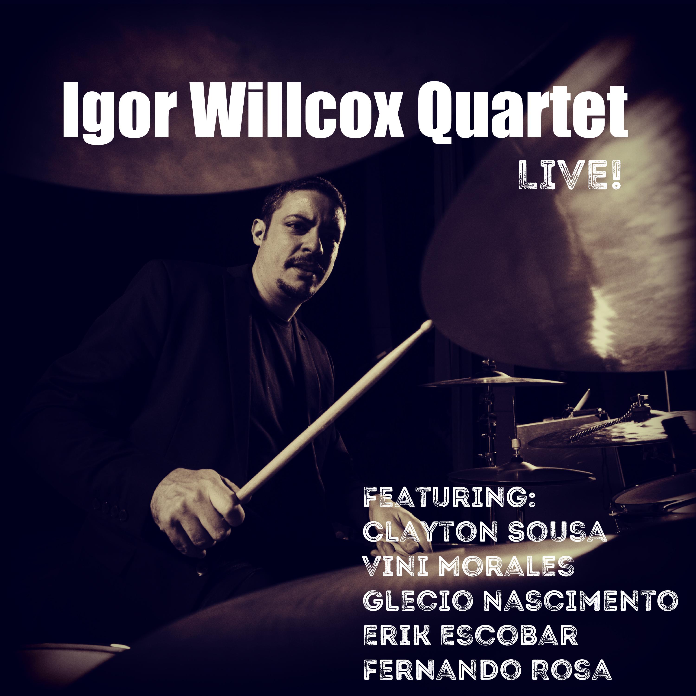 Igor Willcox Quartet - LIVE!
