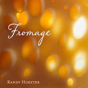 Randy Hoexter - Fromage
