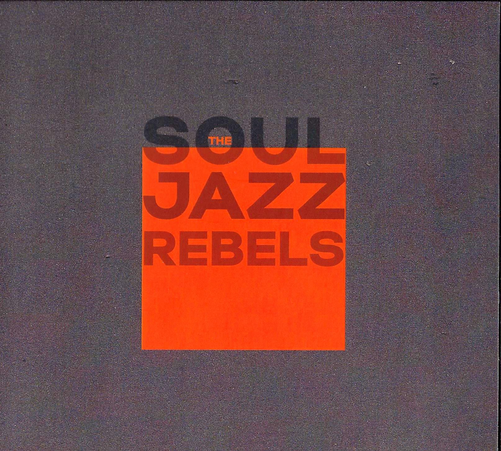 THE SOUL JAZZ REBELS