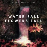 Water Fall Flowers Tall Harlequins Enigma