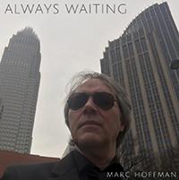 Marc Hoffman-ALWAYS WAITING