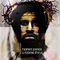 U Come Thru by Hakim Jamal