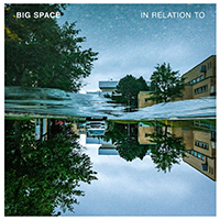 Big Space-In Relation To